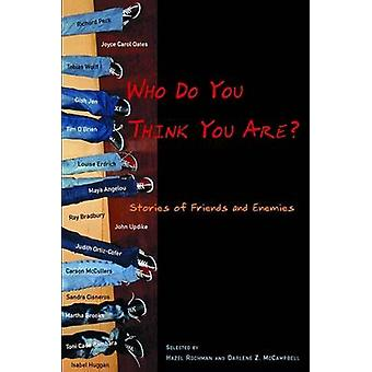 Who Do You Think You Are? - Stories of Friends and Enemies by Hazel Ro
