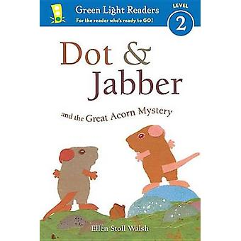 Dot & Jabber and the Great Acorn Mystery by Ellen Stoll Walsh - 97805