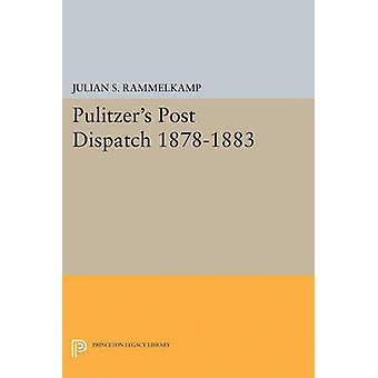 Pulitzer's Post Dipatch by Julian S. Rammelkamp - 9780691623429 Book