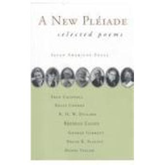 A New Pleiade - Selected Poems by Fred Chappell - Kelly Cherry - R.H.W