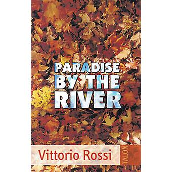 Paradise by the River by Vittorio Rossi - 9780889223936 Book