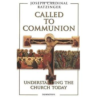 Called to Communion - Understanding the Church Today (3rd Revised edit