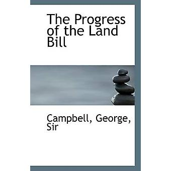 The Progress of the Land Bill by George Campbell - 9781113294074 Book