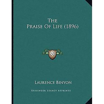 The Praise of Life (1896) by Laurence Binyon - 9781165067787 Book