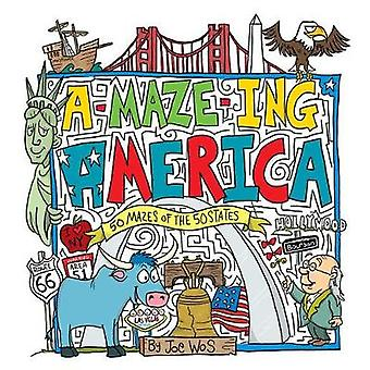 A-maze-ing America - 50 Mazes of the 50 States by A-maze-ing America -