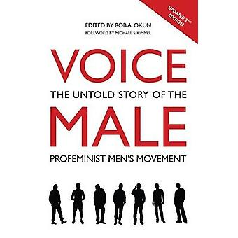 Voice Male - The Untold Story of the Pro-Feminist Men's Movement by Ro