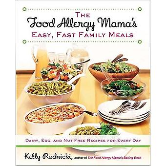 The Food Allergy Mama's Easy - Fast Family Meals - Dairy - Egg - and N