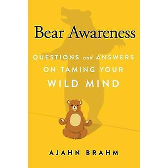 Bear Awareness - Questions and Answers on Taming Your Wild Mind by Aja