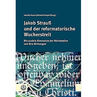 Jakob Strauss Und Der Reformatorische Wucherstreit - Die Soziale Dimen