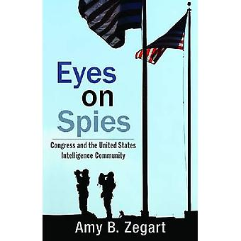 Eyes on Spies - Congress and the United States Intelligence Community