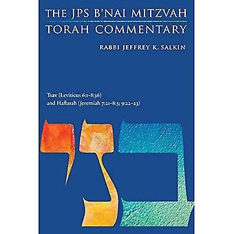 Tsav (Leviticus 6:1-8:36) and Haftarah (Jeremiah 7:21-8:3; 9:22-23): The JPSa� B'Nai Mitzvah Torah Commentary (JPS Study Bible)