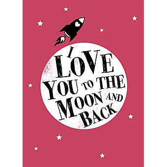 I Love You to the Moon and Back - 9781849535250 Book