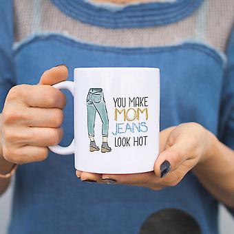 Sie machen Mom Jeans Look Hot Keramiktasse niedlich Muttertag oder Urlaub Geschenke Ideen