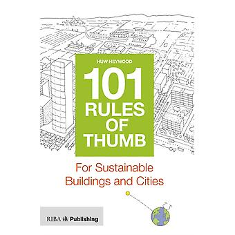 101 Rules of Thumb for Sustainable Buildings and Cities (Paperback) by Heywood Huw