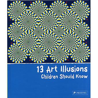 13 Art Illusions Children Should Know (Hardcover) by Vry Silke