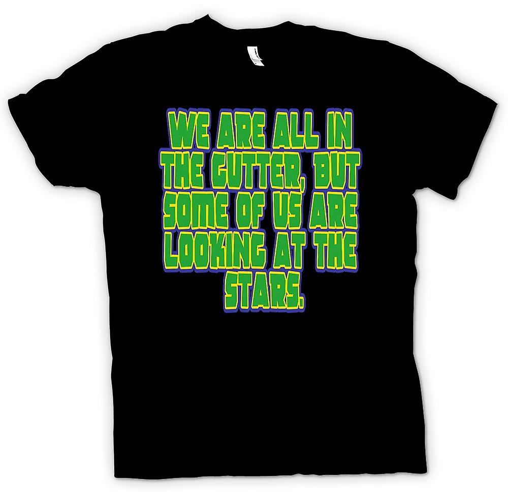 Mens T-shirt - We Are In The Gutter But Some Are Looking At The Stars