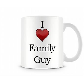 I Love Family Guy Printed Mug