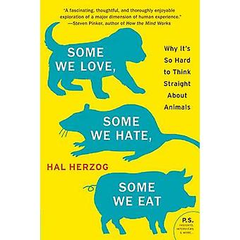 Some We Love - Some We Hate - Some We Eat - Why it's So Hard to Think