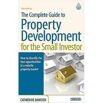 Le Guide complet de développement de la propriété pour le petit investisseur - Ho