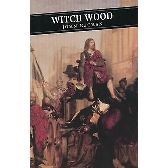 Witch Wood (Main) by John Buchan - Christopher Harvie - Christopher H
