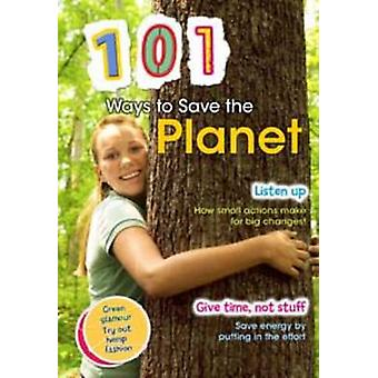 101 Ways to Save the Planet by Deborah Underwood - 9781406217780 Book