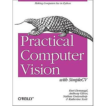 Practical Computer Vision with SimpleCV - The Simple Way to Make Techn