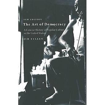 The Art of Democracy (2nd edition) by Jim Cullen - 9781583670644 Book