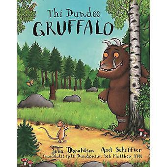 Gruffalo Thi Dundee par Julia Donaldson - Matthew Fitt - Axel Scheffle