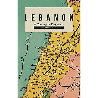 Lebanon - A Country in Fragments by Andrew Arsan - 9781849047005 Book