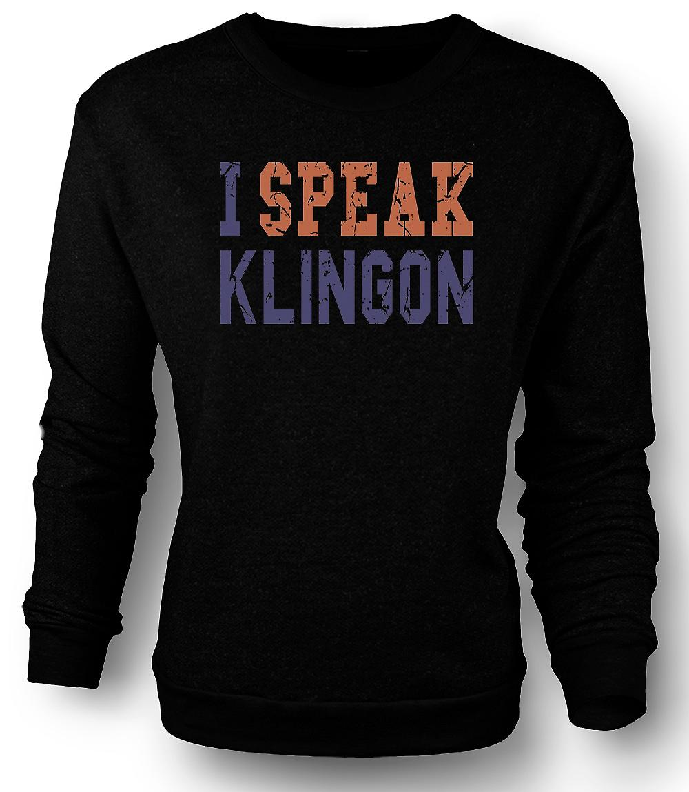 Mens Sweatshirt I Speak Klingon - Funny