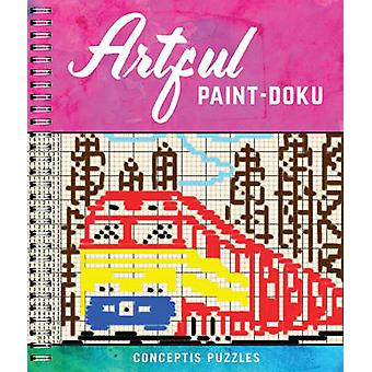 Artful Paint-Doku by Conceptis Puzzles - 9781454919834 Book