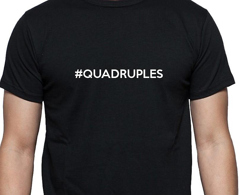 #Quadruples Hashag Quadruples Black Hand Printed T shirt