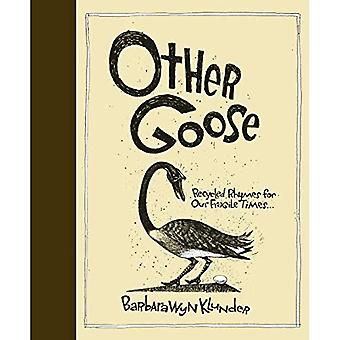 Other Goose: Recycled Rhymes for Our Fragile Times...