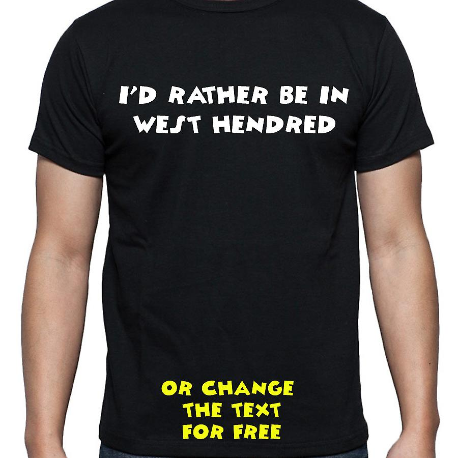 I'd Rather Be In West hendred Black Hand Printed T shirt