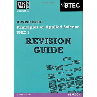 BTEC First in Applied Science: Principles of Applied Science Unit 1 Revision Guide: Unit 1 (BTEC First Applied Science 2012)