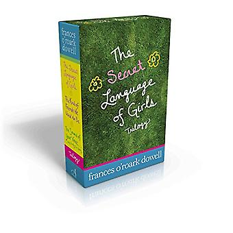 The Secret Language of Girls Trilogy: The Secret Language of Girls; The Kind of Friends We Used to Be; The Sound...