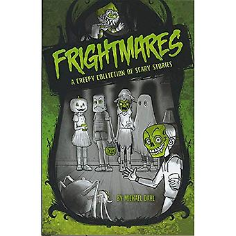 Frightmares: Una espeluznante colección de historias de miedo (historias realmente miedo de Michael Dahl)