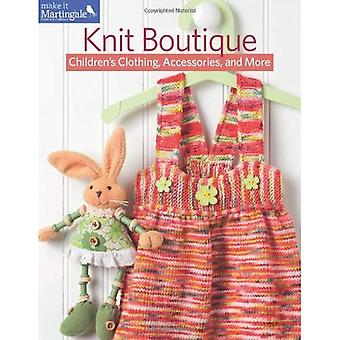 Knit Boutique: Children's Clothing, Accessories, and More (Make It Martingale)