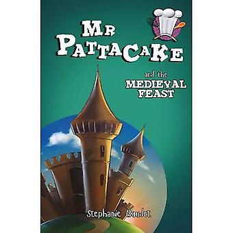 Mr Pattacake and the Medieval Feast (Mr Pattacake)