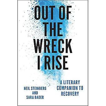 Ik sta op uit het wrak: een literaire Companion to Recovery