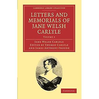 Letters and Memorials of Jane Welsh Carlyle (Cambridge Library Collection - Literary Studies)