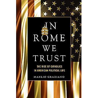 W Rzymie We Trust: Powstanie katolików w życiu politycznym, amerykański