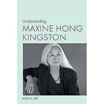 Understanding Maxine Hong Kingston (Understanding Contemporary American Literature)