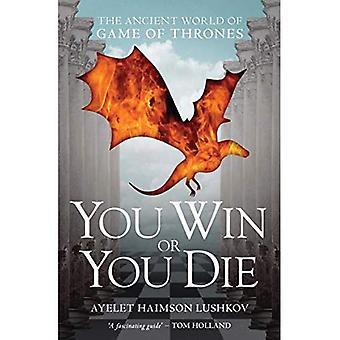 Sie gewinnen oder Sie sterben: die antike Welt der Game of Thrones
