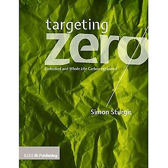 Targeting Zero: Whole Life and Embodied Carbon Strategies for Design Professionals