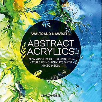 Abstracte acryl: Nieuwe benaderingen voor schilderij natuur acryl met Mixed Media
