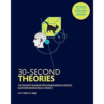 30-Second Theories - The 50 Most Thought-provoking Theories in Science