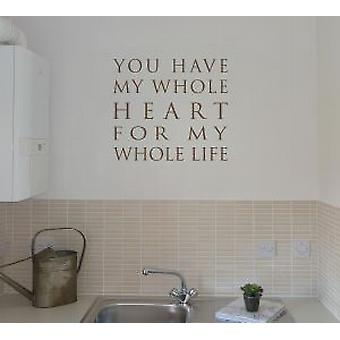 You have my whole heart wall quote