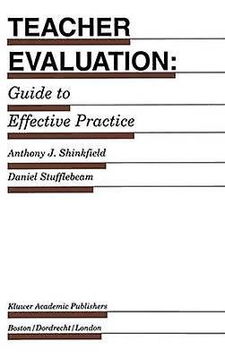 Teacher Evaluation  Guide to Effective Practice by Shinkfield & Anthony J.
