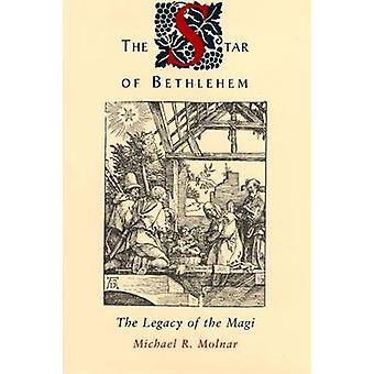 The Star of Bethlehem The Legacy of the Magi by Molnar & Michael R.